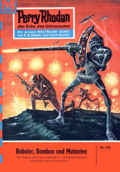 William Voltz Perry Rhodan 133: Roboter, Bomben und Mutanten недорого