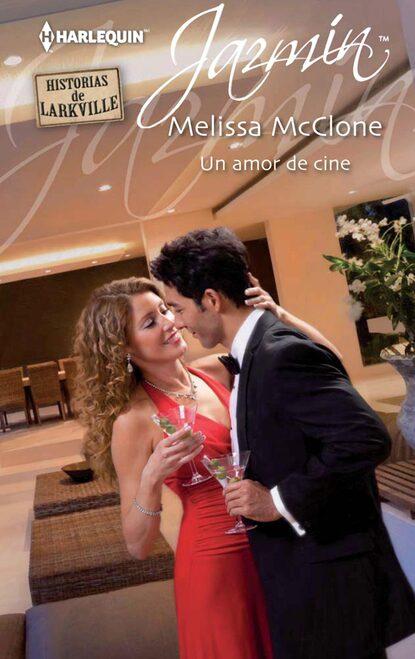 Melissa Mcclone Un amor de cine melissa mcclone tiempo de magia