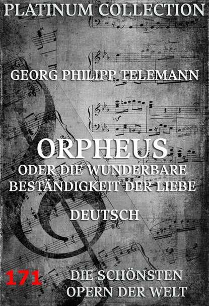 Georg Philipp Telemann Orpheus oder die wunderbare Beständigkeit der Liebe недорого