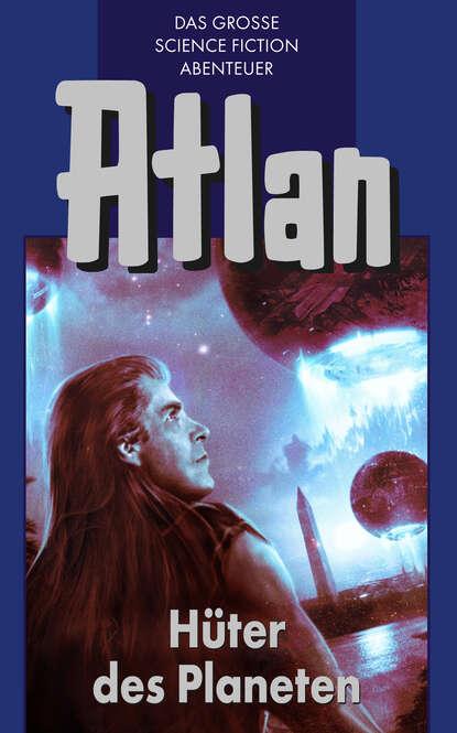 Hans Kneifel Atlan 4: Hüter der Planeten (Blauband) hans kneifel atlan 13 alarm in der zentralbank