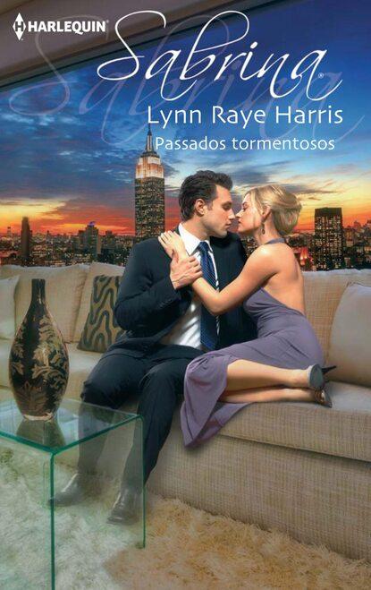 Lynn Raye Harris Passados tormentosos lynn raye harris um jogo muito excitante