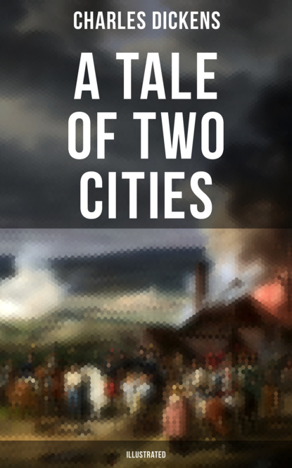 Charles Dickens A Tale of Two Cities (Illustrated) недорого