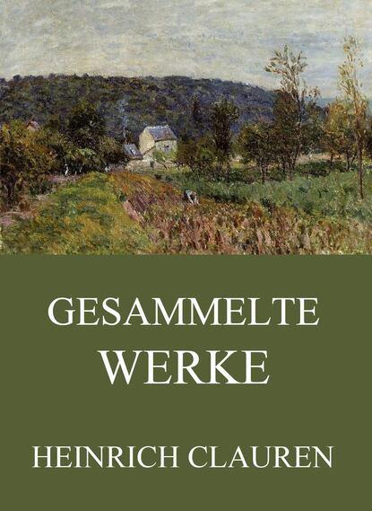 Фото - Heinrich Clauren Gesammelte Werke heinrich zschokke gesammelte werke