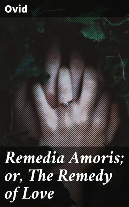 Фото - Ovid Remedia Amoris; or, The Remedy of Love remedia