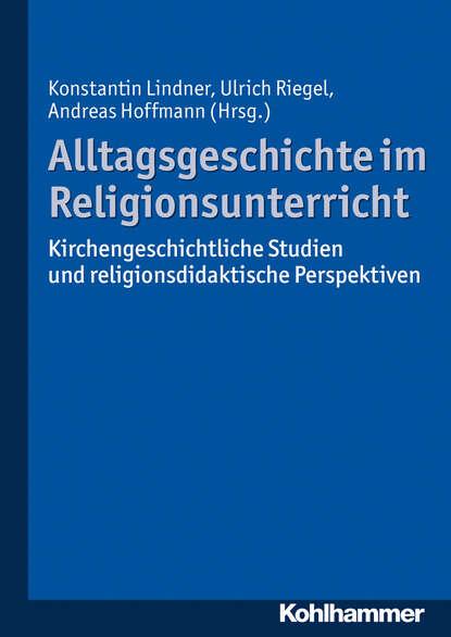 Группа авторов Alltagsgeschichte im Religionsunterricht группа авторов italien polen kulturtransfer im europäischen kontext