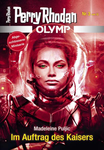 Madeleine Puljic Olymp 3: Im Auftrag des Kaisers dietmar schmidt olymp 4 im netz von adarem