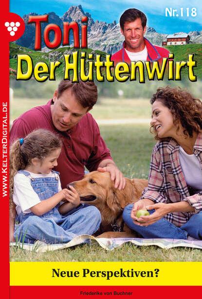 Friederike von Buchner Toni der Hüttenwirt 118 – Heimatroman friederike von buchner toni der hüttenwirt 209 – heimatroman