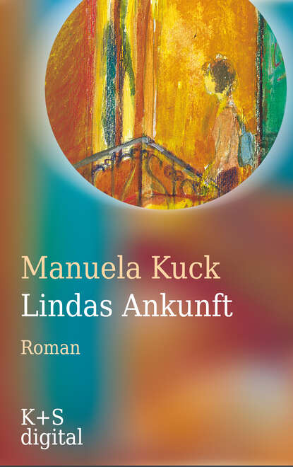Manuela Kuck Lindas Ankunft