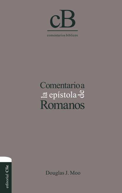 Douglas J. Moo Comentario a la epístola de Romanos недорого