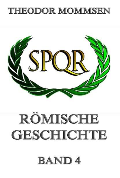Theodor Mommsen Römische Geschichte, Band 4 livius titus römische geschichte