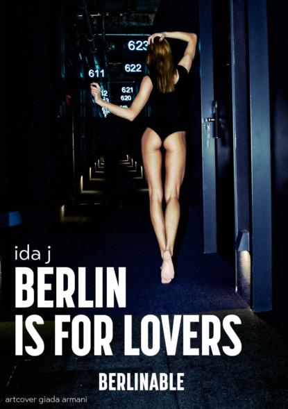 Ida J Berlin is for Lovers