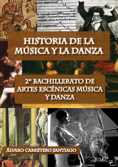 Фото - Álvaro Carretero Santiago Historia de la música y la danza. 2º bachillerato, artes escénicas, música y danza dimensione danza sisters