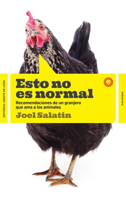 joel salatin esto no es normal Joel Salatin Esto no es normal