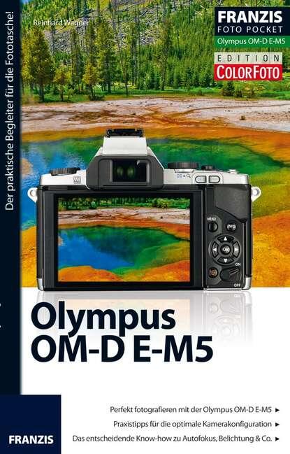 Фото - Reinhard Wagner Foto Pocket Olympus OM-D E-M5 wagner reinhard foto pocket olympus om d e m1