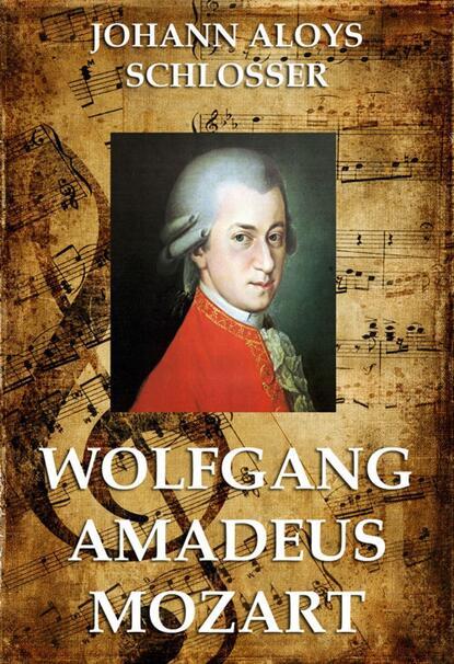 Johann Aloys Schlosser Wolfgang Amadeus Mozart karl barth wolfgang amadeus mozart