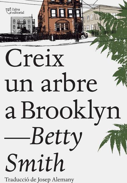 Фото - Betty Smith Creix un arbre a Brooklyn betty smith tree grows in brooklyn