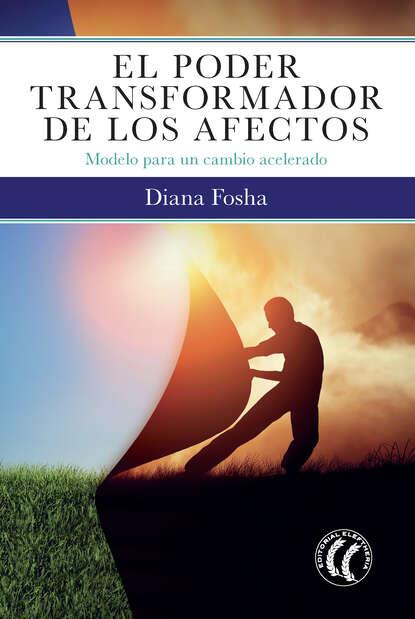 Diana Fosha El poder transformador de los afectos máximo badaró los encantos del poder