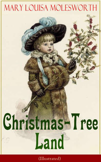 Фото - Mary Louisa Molesworth Christmas-Tree Land (Illustrated) christmas tree