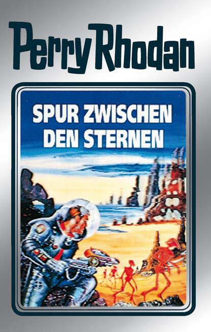 Hans Kneifel Perry Rhodan 43: Spur zwischen den Sternen (Silberband) hans kneifel perry rhodan 508 treffpunkt zwischen den sternen