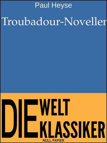 PAUL HEYSE Troubadour-Novellen paul heyse das bild der mutter