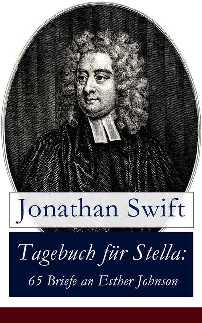 Jonathan Swift Tagebuch für Stella: 65 Briefe an Esther Johnson недорого