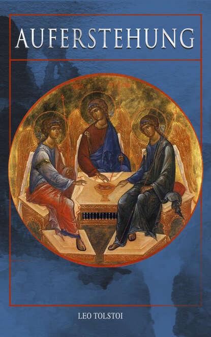 leo tolstoi briefe einblick in die gedanken tolstois Leo Tolstoi Auferstehung