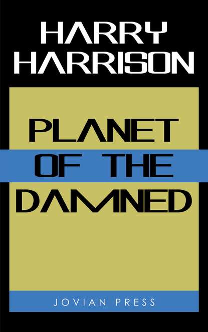 Harry Harrison Planet of the Damned damned