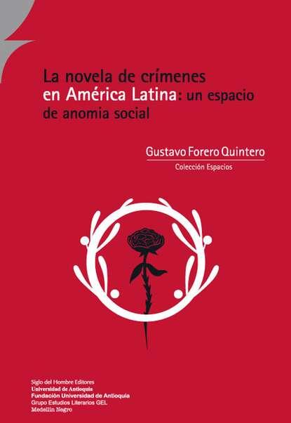 Фото - Gustavo Forero Quintero La novela de crímenes en América Latina: un espacio de anomia social gustavo nobre de jesus do amor
