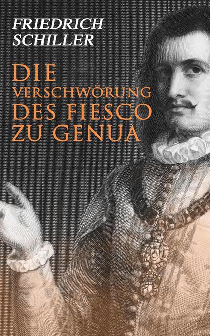 Friedrich Schiller Die Verschwörung des Fiesco zu Genua friedrich heinrich jacobi wider mendelssohns beschuldigungen betreffend die briefe uber die lehre des spinoza