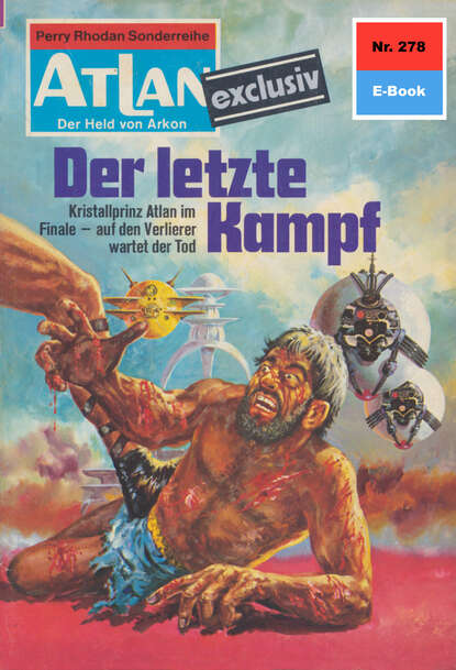 Hans Kneifel Atlan 278: Der letzte Kampf hans kneifel atlan 816 jenseits der sonnensteppe
