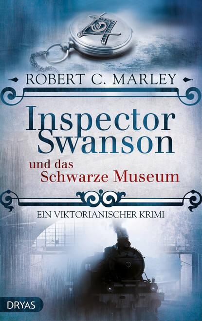 Robert C. Marley Inspector Swanson und das Schwarze Museum