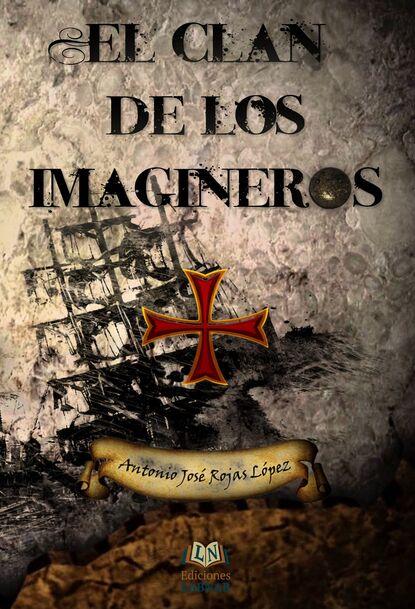 Antonio José Rojas López El clan de los imagineros darío lópez el mensaje de los profetas