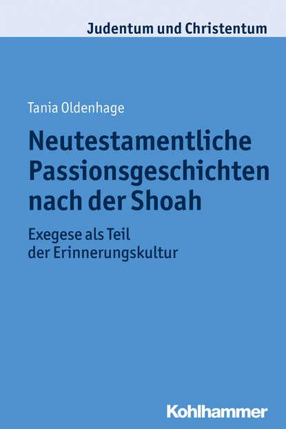 Фото - Tania Oldenhage Neutestamentliche Passionsgeschichten nach der Shoah tania luna surprise
