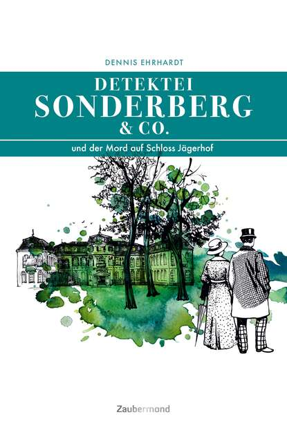 Dennis Ehrhardt Sonderberg & Co. und der Mord auf Schloss Jägerhof dennis richmann geschäftsprozessmanagement bei der feuerwehr