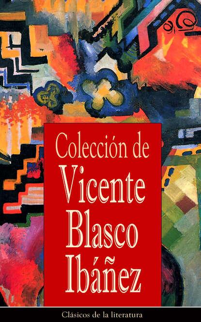 Висенте Бласко-Ибаньес Colección de Vicente Blasco Ibáñez blasco ibáñez vicente the shadow of the cathedral