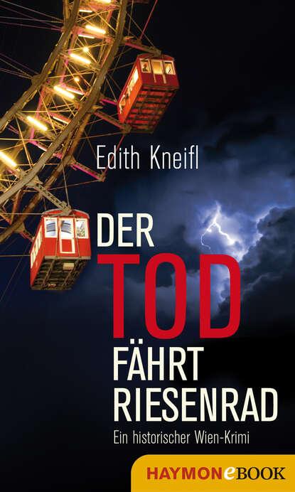 Edith Kneifl Der Tod fährt Riesenrad edith kneifl taxi für eine leiche