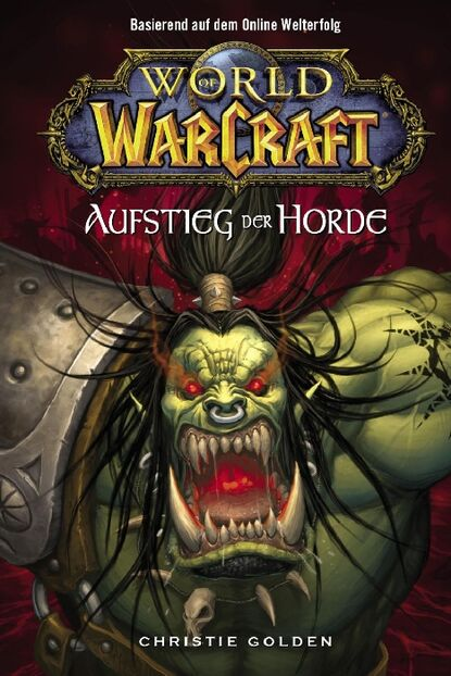 Christie Golden World of Warcraft, Band 2: Der Aufstieg der Horde michael kogge star wars der aufstieg skywalkers