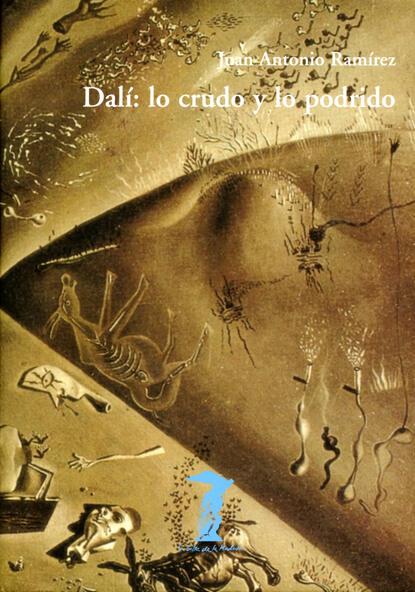 Фото - Juan Antonio Ramírez Dalí: lo crudo y lo podrido lo 25151046
