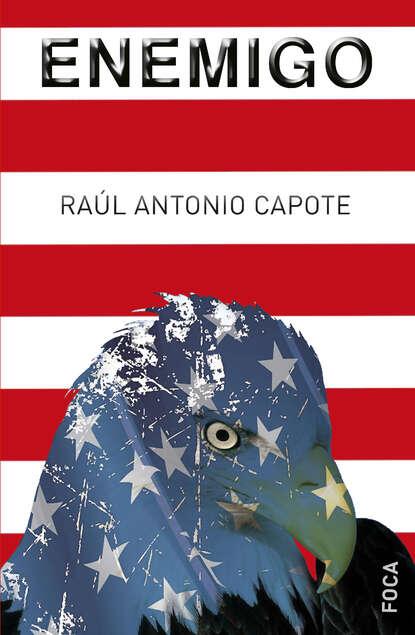 Raúl Antonio Capote Fernández Enemigo недорого