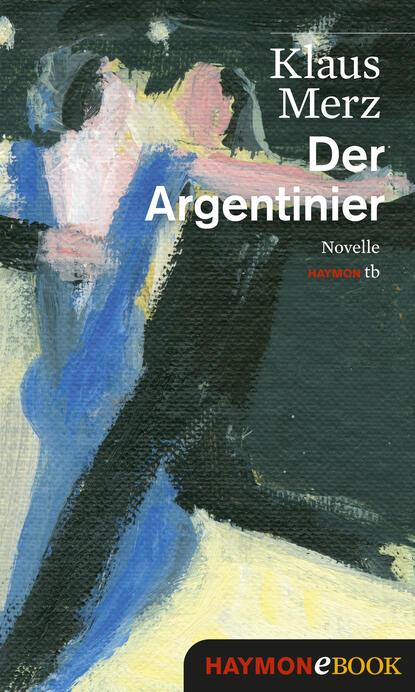 Klaus Merz Der Argentinier klaus merz der argentinier