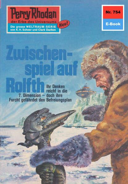 H.G. Ewers Perry Rhodan 754: Zwischenspiel auf Rolfth kurt brand perry rhodan 67 zwischenspiel auf siliko v