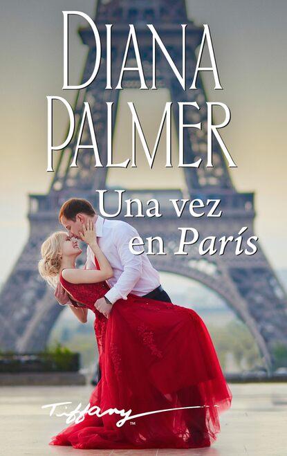 Фото - Diana Palmer Una vez en París блейк пирс una vez añorado
