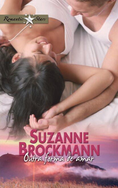 Фото - Suzanne Brockmann Outra forma de amar suzanne brockmann un día más