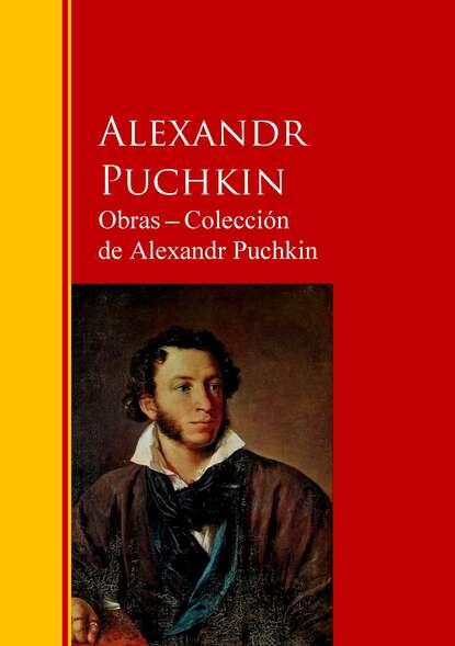 Фото - Alekandr Puchkin Obras ─ Colección de Alexandr Puchkin jose marti obras colección de josé martí