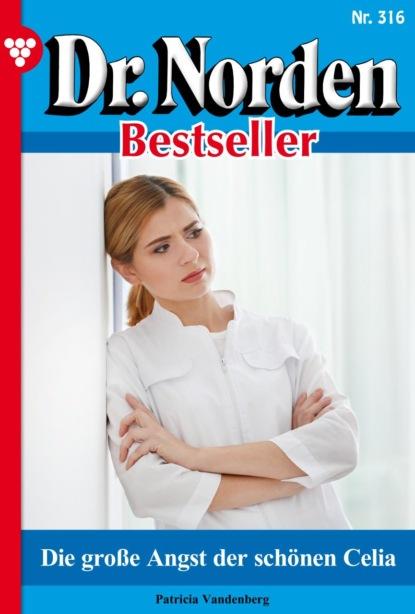 Patricia Vandenberg Dr. Norden Bestseller 316 – Arztroman недорого