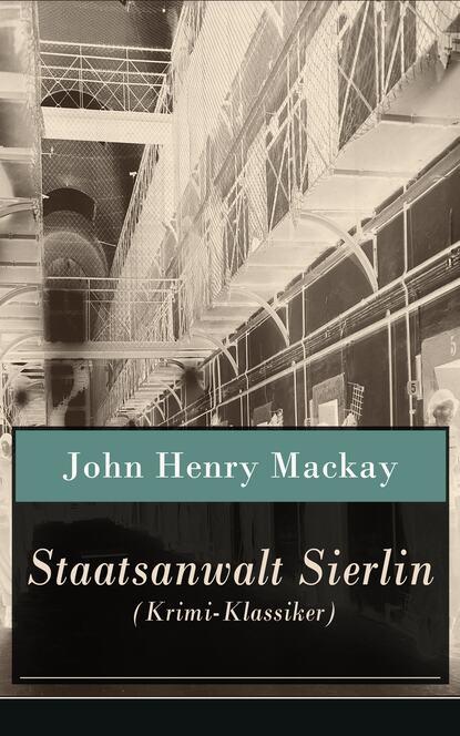 Фото - John Henry Mackay Staatsanwalt Sierlin (Krimi-Klassiker) john henry mackay der schwimmer die geschichte einer leidenschaft