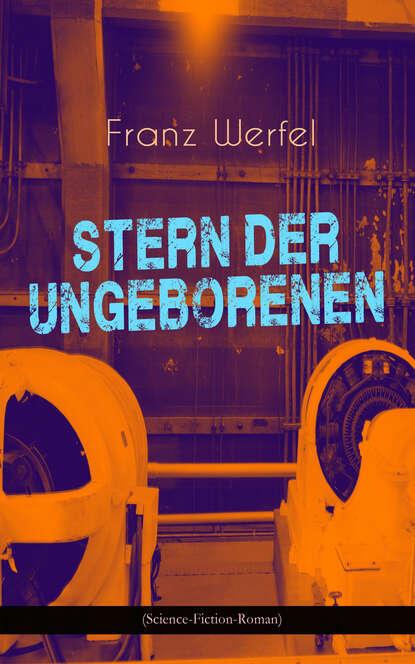 zacharias heyes es leuchtet der stern Franz Werfel Stern der Ungeborenen (Science-Fiction-Roman)