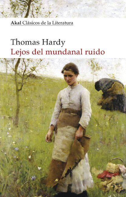 Thomas Hardy Lejos del mundanal ruido недорого