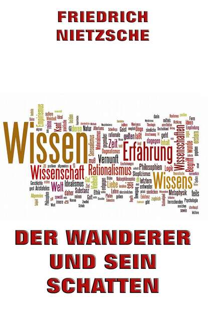 Friedrich Nietzsche Der Wanderer und sein Schatten friedrich nietzsche friedrich nietzsche zur genealogie der moral