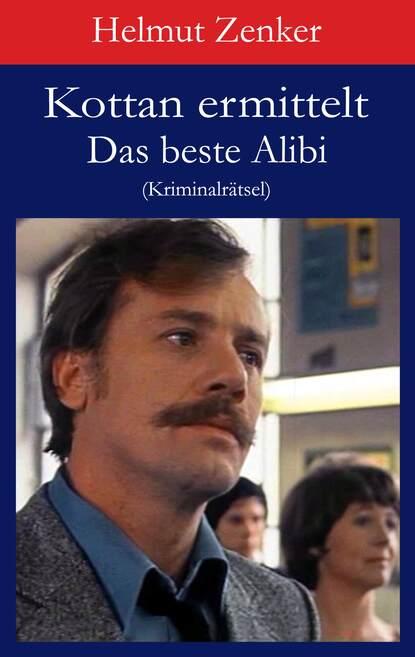 Фото - Helmut Zenker Kottan ermittelt: Das beste Alibi helmut zenker kottan ermittelt hartlgasse 16a